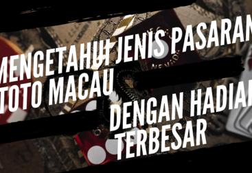 Banner Mengetahui Jenis Pasaran Toto Macau Dengan Hadiah Terbesar
